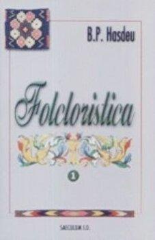 Folcloristica Vol. I,II/Bogdan Petriceicu Hasdeu de la Saeculum I.O.