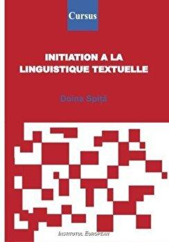 Initiation a la linguistique textuelle/Doina Paula Spita de la Institutul European