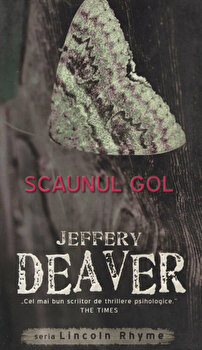 Scaunul gol, Lincoln Rhyme, Vol. 3/Jeffery Deaver de la RAO