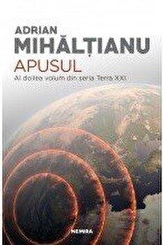 Apusul (Seria Terra XXI, partea a II-a)/Mihaltianu Adrian de la Nemira