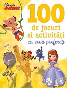 Disney Junior. 100 de jocuri si activitati cu eroii preferati/*** de la Litera