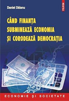 http://mcdn.elefant.ro/mnresize/350/350/images/88/171788/cand-finanta-submineaza-economia-si-corodeaza-democratia_1_fullsize.jpg imagine produs actuala