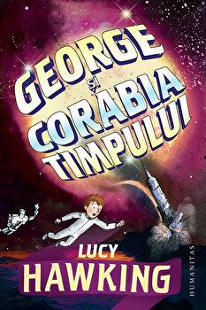George si corabia timpului. Ultimele aventuri ale lui Anne si George/Lucy Hawking de la Humanitas