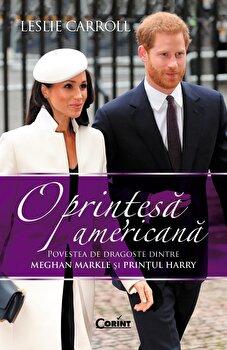 O printesa americana. Povestea de dragoste dintre Meghan Markle si Printul Harry/Leslie Carroll de la Corint