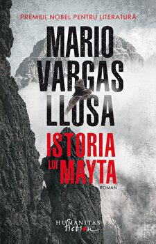 Istoria lui Mayta/Mario Vargas Llosa de la Humanitas Fiction