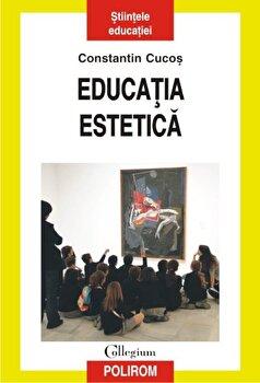 Educatia estetica/Constantin Cucos