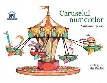 Caruselul numerelor/Simona Epure de la DPH