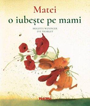 Matei o iubeste pe mami/Brigitte Weninger, Eve Tharlet