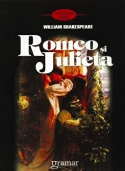 Romeo si Julieta/William Shakespeare de la Gramar