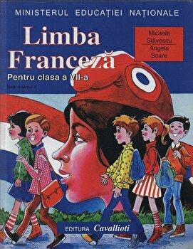 Limba franceza pentru clasa a VII-a – L1/Micaela Slavescu, Angela Soare de la Cavallioti