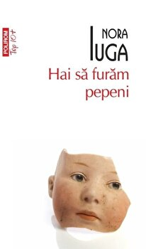Hai sa furam pepeni (Top 10+)/Nora Iuga