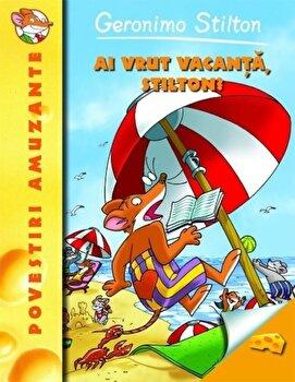 Ai vrut vacanta, Stilton' Geronimo Stilton, Vol. 7/Geronimo Stilton de la RAO