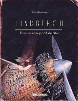 Lindbergh. Povestea unui soricel zburator/Torben Kuhlmann de la Corint