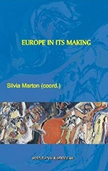 Europe in Its Making/Marton Silvia de la Institutul European