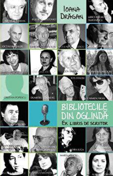Bibliotecile din oglinda. Ex libris de scriitor/Ioana Dragan