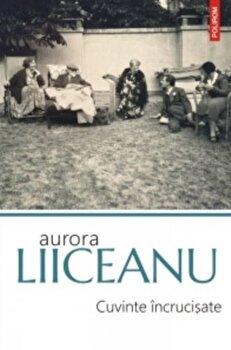 Cuvinte incrucisate (editia 2017)/Aurora Liiceanu de la Polirom