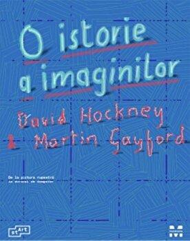 O istorie a imaginilor. De la pictura rupestra la ecranul de computer/David Hockney, Martin Gayford de la Pandora M