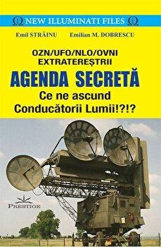 Agenda Secreta. Ce ne ascund Conducatorii Lumii!'!'/Emil Strainu de la Prestige