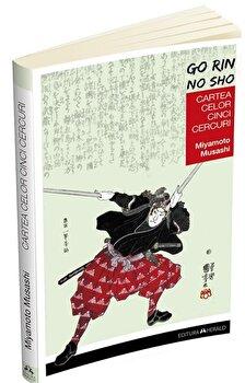 Cartea celor cinci cercuri – Go Rin no Sho/Miyamoto Musashi de la Herald