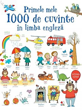 Primele mele 1000 de cuvinte in limba engleza/*** de la Litera
