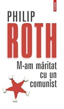 M-am maritat cu un comunist (Editia 2012)/Philip Roth