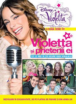 Disney Violetta. Violetta si prietenii ei/*** de la Litera