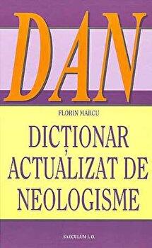 Dictionar actualizat de neologisme. Editia 2015/Florin Marcu de la Saeculum Vizual