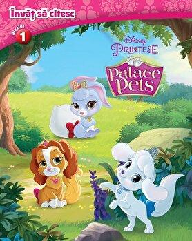 Disney. Invat sa citesc. Palace Pets. Nivelul. 1/*** de la Litera