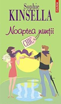Noaptea nuntii/Sophie Kinsella de la Polirom