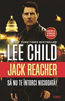 Sa nu te intorci niciodata!/Lee Child