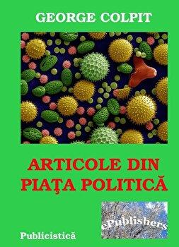 Articole din piata politica/George Colpit de la ePublishers