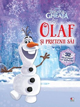 Regatul de Gheata – Olaf si prietenii sai. 32 de planse de colorat/*** de la Litera