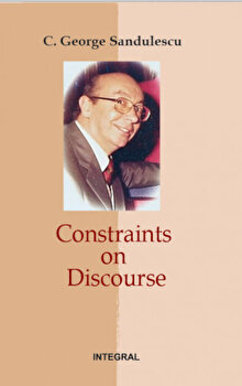 Constraints on discourse/George Sandulescu de la Integral