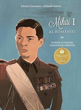Regele Mihai I Al Romaniei/Adrian Cioroianu de la Curtea Veche