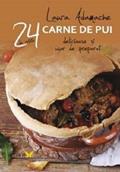 24 de retete. Carne de pui/Laura Adamache de la Sian Books