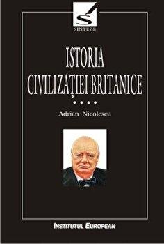 Istoria civilizatiei britanice, Vol. 4/Nicolescu Adrian de la Institutul European