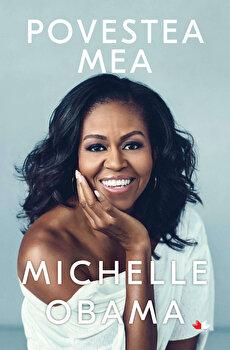 Povestea mea/Michelle Obama de la Litera