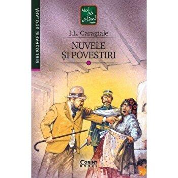 Nuvele si povestiri. Editie 2019/I.L. Caragiale de la Corint