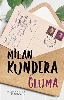 Gluma/Milan Kundera de la Humanitas Fiction