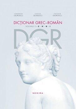 Dictionar grec-roman, Vol. 5/Constantin Georgescu, Simona Georgescu, Theodor Georgescu de la Nemira