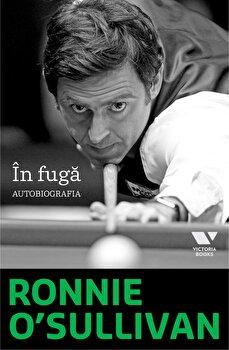 In fuga. Autobiografia/Ronnie O'Sullivan de la Victoria Books