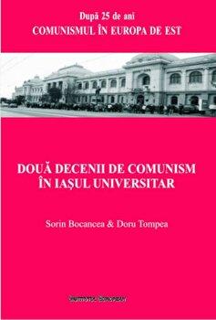 Doua decenii de comunism in Iasul universitar/Sorin Bocancea, Doru Tompea de la Institutul European