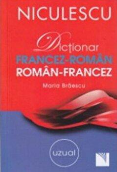 Dictionar francez-roman/roman-francez: uzual/Maria Braescu de la Niculescu
