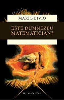 Este Dumnezeu matematician'/Livio Mario de la Humanitas