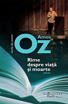 Rime despre viata si moarte/Amos Oz