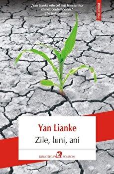 Zile, luni, ani/Yan Lianke de la Polirom
