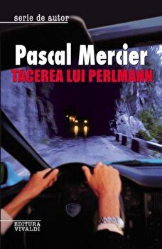 Tacerea lui Perlmann/Pascal Mercier
