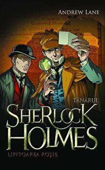 Tanarul Sherlock Holmes. Lipitoarea rosie/Andrew Lane de la Litera