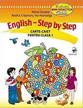 English. Step by Step. Carte-caiet pentru clasa I/Maria Garstea, Rodica Crasmaru, Ina Mamaliga de la ARC