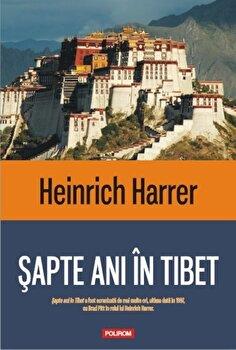 Sapte ani in Tibet/Heinrich Harrer de la Polirom